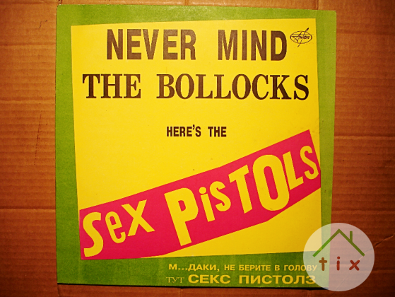 Sex Pistols – Never Mind The Bollocks Here's The Sex